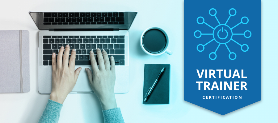 Here's How You Can Earn Your Virtual Training Certification
