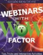 Webinars with WOW Factor: Tips, Tricks and Interactive Activities for Webinars